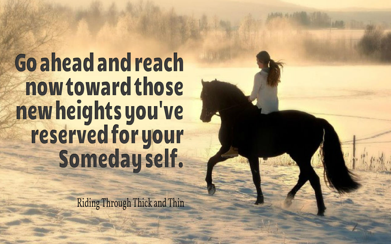 "Saddle Up Your ""Someday"""