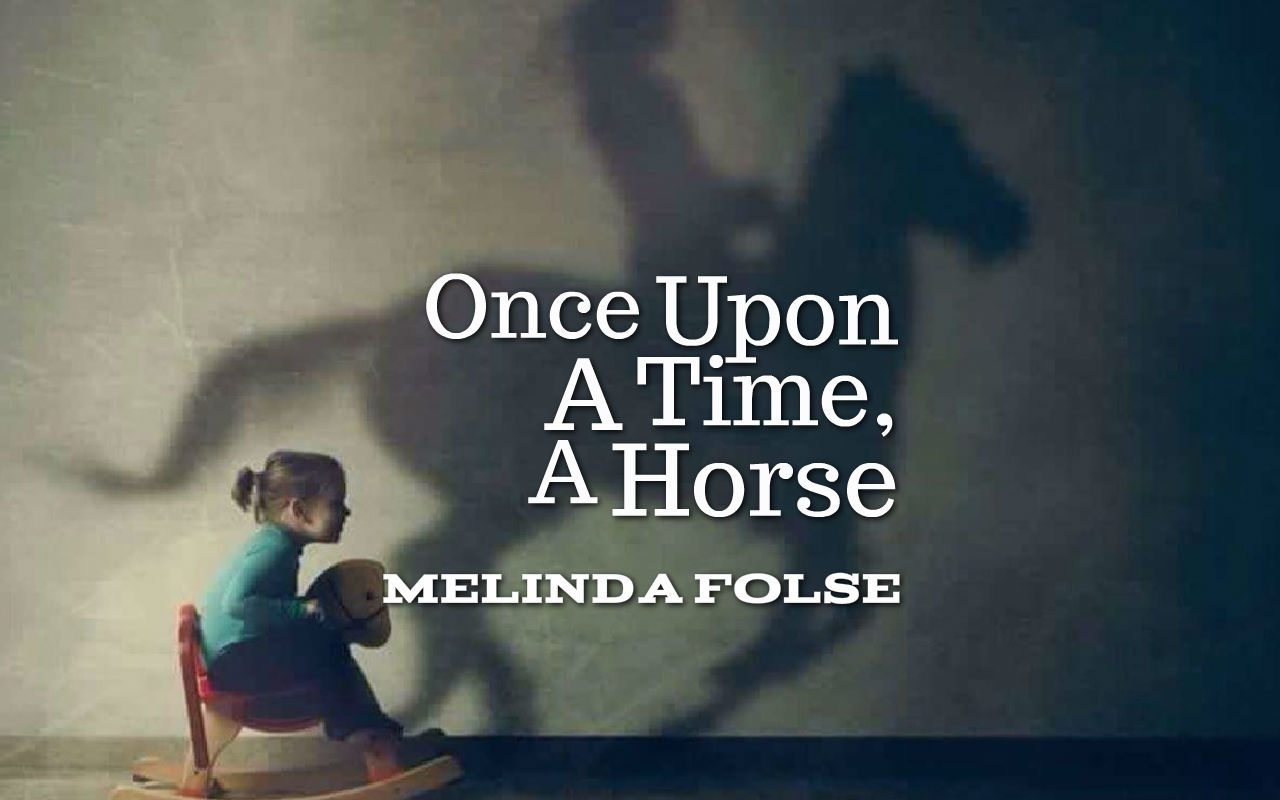 Once Upon A Time, A Horse