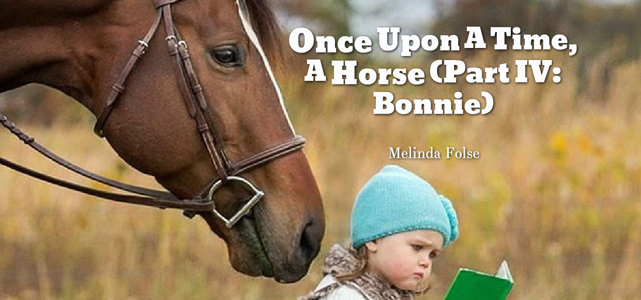 Once Upon A Time, A Horse (Part IV: Bonnie)